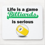 Billiards Is Serious Mouse Pad
