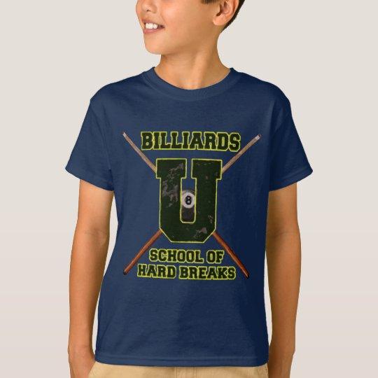 Billiards U School of Hard Breaks T-Shirt