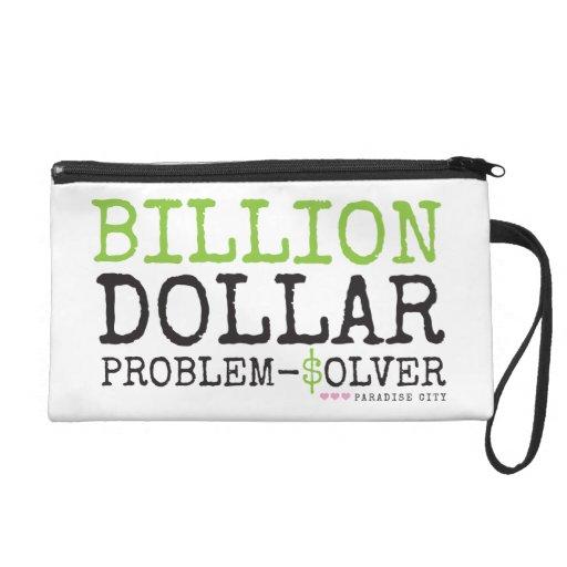Billion Dollar Problem Solver Wristlet Purses