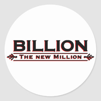Billion The New Million Classic Round Sticker