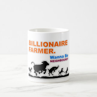 """Billionaire Farmer - Wanna Be Neighbours"" Mug"