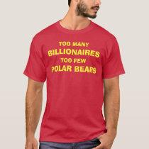 BILLIONAIRES AND POLAR BEARS T-Shirt