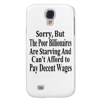 Billionaires Can't Afford To Pay Decent Wages Galaxy S4 Cover