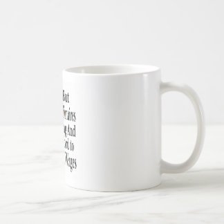 Billionaires Can't Afford To Pay Decent Wages Coffee Mug