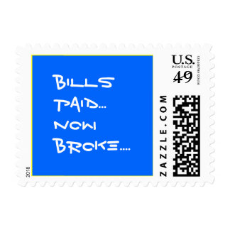Bills Paid...Now Broke.... Postage