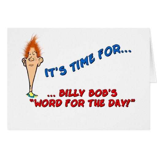Billy Bob's Word for the Day-Birthday Card