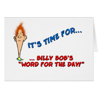 Billy Bob's Word for the Day - Birthday Greeting Card