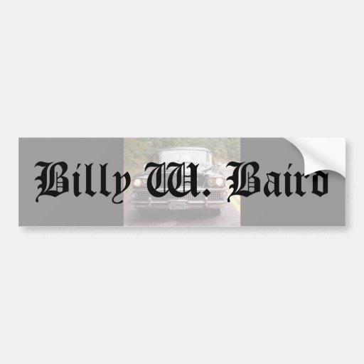 Billy W. Baird Bumper Sticker