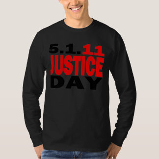 Bin Laden Dead - Justice Day May 1, 2011 T-Shirt