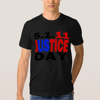 Bin Laden Dead - Justice Day May 1, 2011 T Shirt