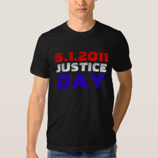 Bin Laden Dead - Justice Day May 1, 2011 Tee Shirt