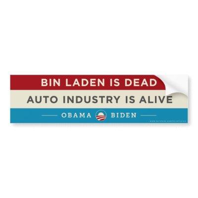 Bin Laden is dead, Auto Industry is alive: Obama 2 Bumper Stickers
