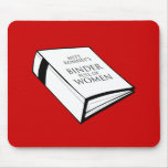 BINDER FULL OF WOMEN MOUSE PAD