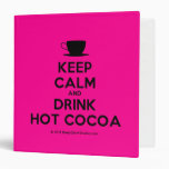 [Cup] keep calm and drink hot cocoa  Binders