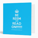 [Crown] be reem and read on!!!!!!  Binders