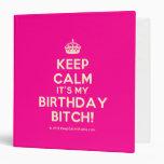 [Crown] keep calm it's my birthday bitch!  Binders