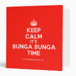 [Crown] keep calm it's bunga bunga time  Binders