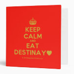 [Crown] keep calm and eat destinay♥  Binders