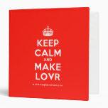 [Crown] keep calm and make lovr  Binders