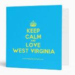 [Crown] keep calm and love west virginia  Binders