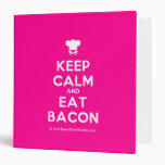 [Chef hat] keep calm and eat bacon  Binders