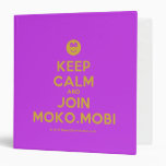 [Smile] keep calm and join moko.mobi  Binders