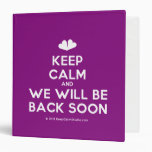 [Two hearts] keep calm and we will be back soon  Binders