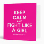 keep calm and fight like a girl  Binders