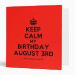 [Crown] keep calm my birthday august 3rd  Binders