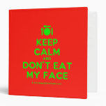 [Cutlery and plate] keep calm and don't eat my face  Binders