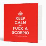 [Crown] keep calm and fuck a scorpio  Binders