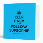 [Crown] keep calm and follow supsophie  Binders