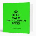 [Crown] keep calm que o jacinto é o boss  Binders