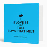 [Two hearts] i #love b5 hot tall boys that melt  Binders