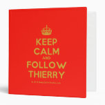 [Crown] keep calm and follow thierry  Binders