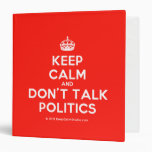 [Crown] keep calm and don't talk politics  Binders