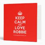 [Crown] keep calm and love robbie  Binders
