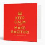 [Crown] keep calm and make racituri  Binders