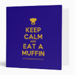 [Chef hat] keep calm and eat a muffin  Binders