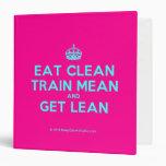 [Crown] eat clean train mean and get lean  Binders