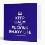 [Crown] keep calm and fucking enjoy life  Binders