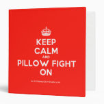 [Crown] keep calm and pillow fight on  Binders