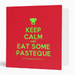 [Chef hat] keep calm and eat some pasteque  Binders