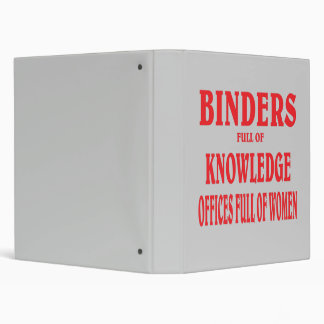 Binders full of women ,knowledge.
