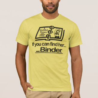 Binders Full of Women T-Shirt