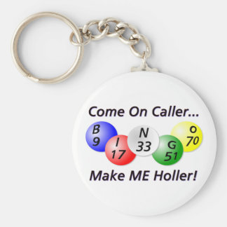 Bingo! Come on Caller, Make ME Holler! Keychain