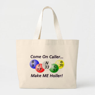 Bingo! Come on Caller, Make ME Holler! Large Tote Bag