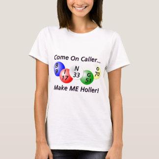 Bingo! Come on Caller, Make ME Holler! T-Shirt