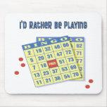 Bingo: Estaría jugando bastante Tapetes De Ratón