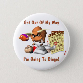 Bingo: Get Out Of My Way Pinback Button